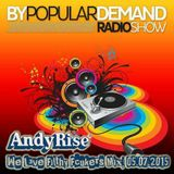 Andy Rise - By Popular Demand Radio - We Love Filthy Fcukers Mix 05.07.2015