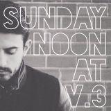 Sunday Noon at V3 (mixed by Alex Nude)