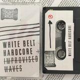 White Belt Hardcore/Improvised Waves: Mix Feb 2018