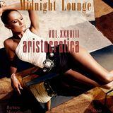 #lounge chillout downtempo  Midnight Lounge Vol.XXXVIII # Aristocratica