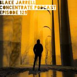 Blake Jarrell Concentrate Podcast 129