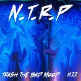 NTRP #11 Trash the bad Mood