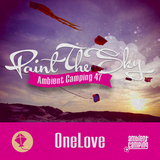 Ambient Camping 47: Paint The Sky! OneLove's Daytime Mix