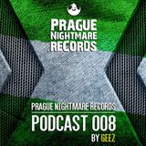 Geez - PRAGUE NIGHTMARE RECORDS - PODCAST 008