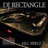 Dj Rectangle - Kill Steelz Vol. 3