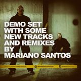 DEMO SET WITH SOME NEW TRACKS AND REMIXES BY MARIANO SANTOS