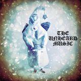 +The Unheard Music+ 12/18/18