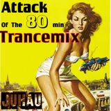 Attack Of The 80 minute Trance Mix