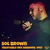 Sol Brown - Insatiable Mix Sessions. Vol1