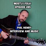 Mostly Folk Episode 285 Phil Henry live in studio
