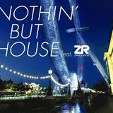 Nothin' But House Featuring ZRecordings