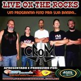 Programa Live On The Rocks - Entrevista com Crom