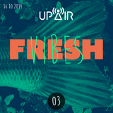 Fresh Vibes 03 @ Rádio UP AIR (16.10.2014)