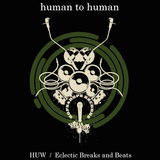 Ropeadope Records Present: Human to Human - HUW - Eclectic Breaks and Beats #HumanToHuman