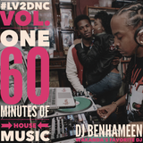 DJ BENHAMEEN - #LV2DNC VOL. One - 60 Minutes of House Music
