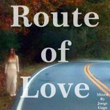 ****Route of love mix****