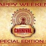 Happy Weekend Special Edition 10 - EDM 6.0 (Carnival Party 2017)