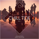 Chill Tide Vol.1 - selected & mixed by Lance from L&D