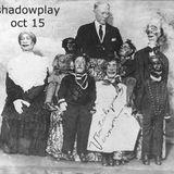 Shadowplay - October, 2015