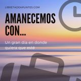 #AmanecemosCon… E-57 enero 14 de 2019