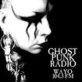 GHOST PUNK RADIO wayo 104.3 episode 26 10/27/17 punk post punk goth vampire rock uk82 metal hardcore
