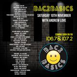 Bac2Basics Old Skool Radio Show with Andrew Love 10.11.2018