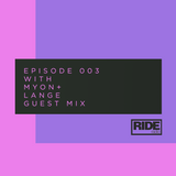 Ride Radio 003 with Myon + Lange Guest Mix