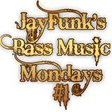 JayFunk's Bass Music Mondays #1