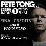 Pete Tong - BBC Radio 1 (Paul Woolford Final Credits) 18.05.2018