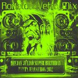 Ronaldo Vetro Mix - [DJ Juliao Super Birthday Party Marathon 2012]