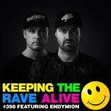 Keeping The Rave Alive Episode 398 feat. Endymion