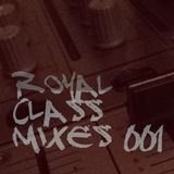ROYAL CLASS MiXES  001