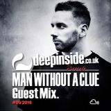MAN WITHOUT A CLUE is on DEEPINSIDE