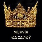 Mukvik , Da Candy - ︻╦╤─ ₮Я∆Ᵽ︻╦╤─