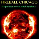 FIREBALL CHICAGO 03' & 04' BY ROSABEL