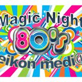 002 Magic Night - 80's Big Party - eikon media - programa 002