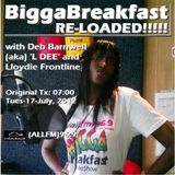 BIGGA BREAKFAST · RE-LOADED!!!!! 17/07/2012