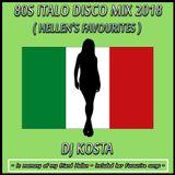 80s ITALO DISCO MIX 2018 - ( HELLEN'S FAVOURITES ) By Dj Kosta