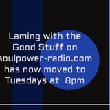 Laming with the Good Stuff 8th November on Soulpower Radio