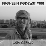 FROHSEiN Podcast #001 pres. Lars Gerald - Wiesen Kräuter (2013-09)