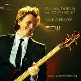 Duran Duran - save a prayer (FRW Lounge Master edit 2011)