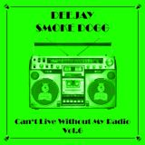 Smoke Dogg - Can't Live Without My Radio Vol.6 (2011)
