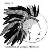 Mutterkorn @ Mohawk Mannheim 30.01.2015 - Opening Set