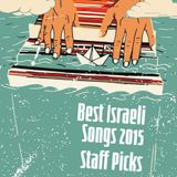 BEST ISRAELI SONGS 2015 MIX- COLUMBUS STAFF PICKS