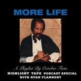 The Highlight Tape Podcast Episode 26: More Life Special With Ryan Flannery