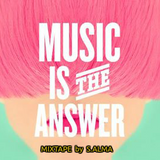 MUSIC IS THE ANSWER mixtape by S.ALMA