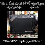 The Cuckoo's Nest Ep. 31 The MTV Unplugged Show Pt. 2