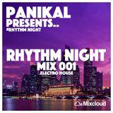 Panikal Presents - Rhythm Night Electro Mix 001
