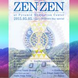 ZEN ZEN @ Pyramid Meditation Center - Yamanashi 05/05/2015