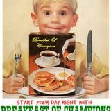 Breakfast Of Champions 5th August 8-9am